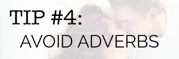 Line editing tip: Avoid adverbs