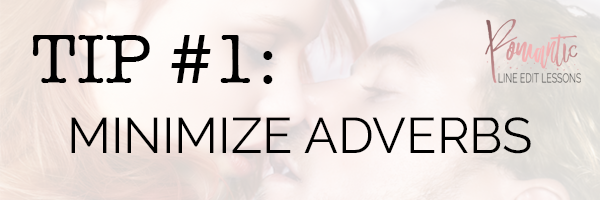 Line editing tip: Minimize adverbs