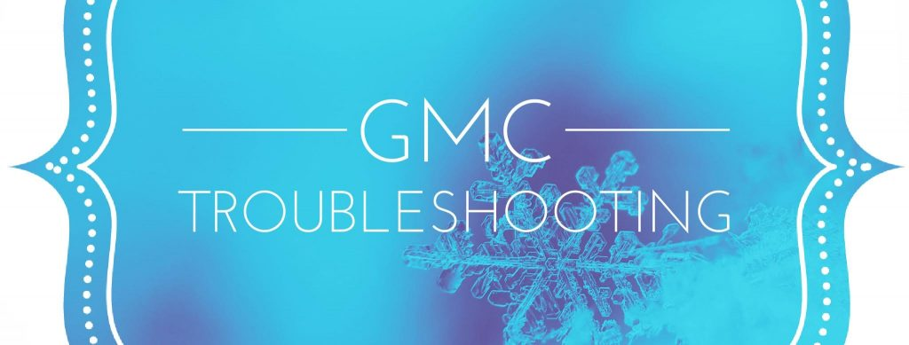 How to troubleshoot your GMCs