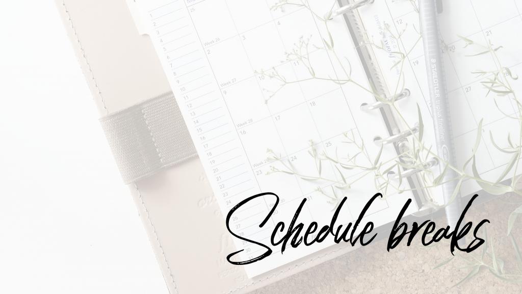 Working from home: Schedule breaks